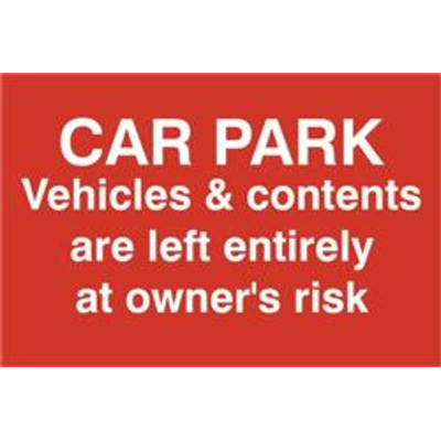 ASEC Car Par Vehicles & Contents Left entirely At Owners Risk 200mm x 300mm PVC Self Adhesive Sign - 1 Per Sheet