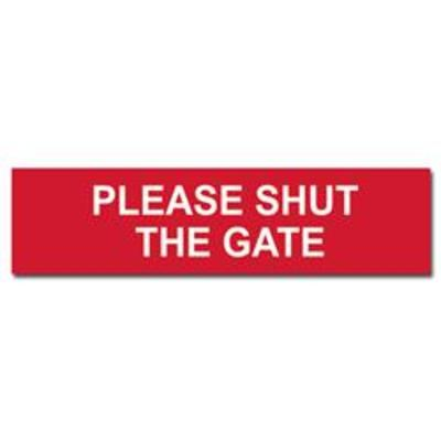 ASEC Please Shut The Gate Sign 200mm x 50mm - 200mm x 50mm